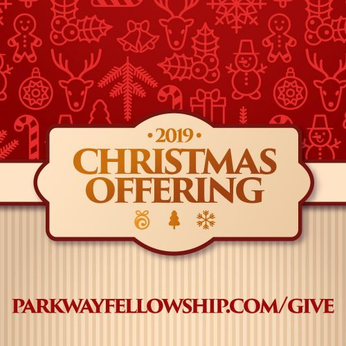 Parkway Fellowship 2019 Christmas Offering