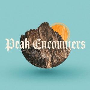 Peak Encounters Sermon series Graphic