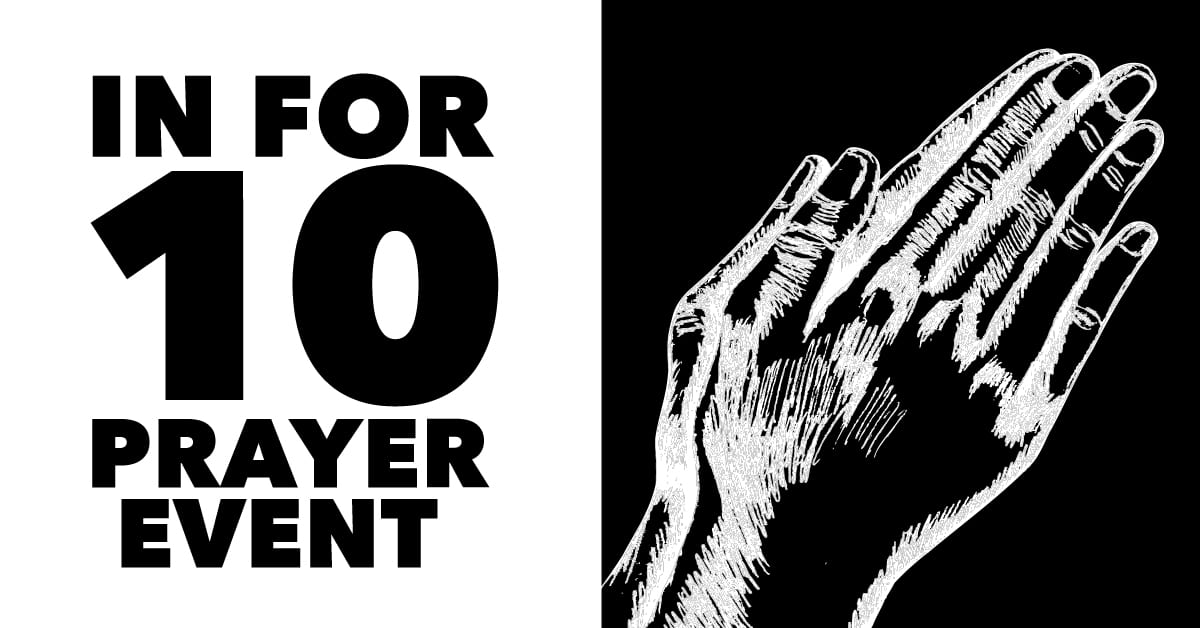 In for 10 Prayer Event