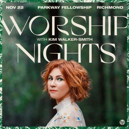 Kim Walker Smith Worship Night at Parkway Fellowship