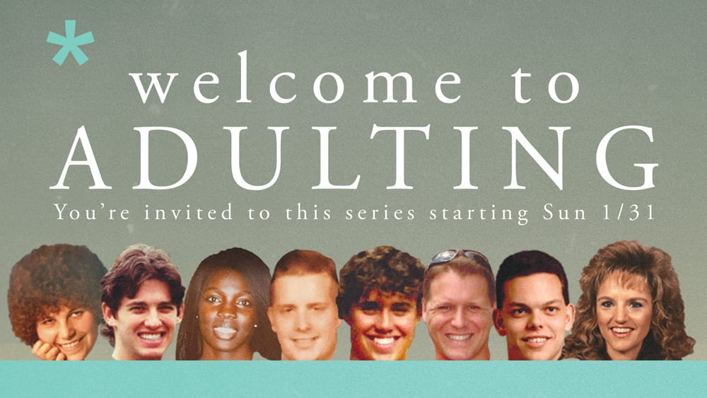 Welcome to Adulting Sermon Series at Parkway Fellowship