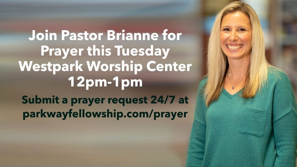Tuesday Prayer with Pastor Brianne at Parkway Fellowship