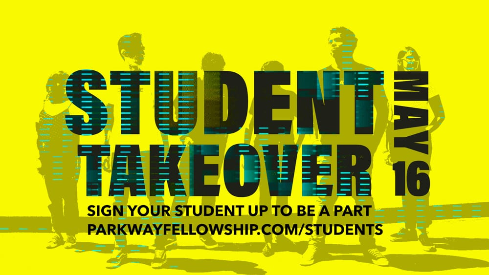 Student Takeover at Parkway Fellowship on Sunday, May 16