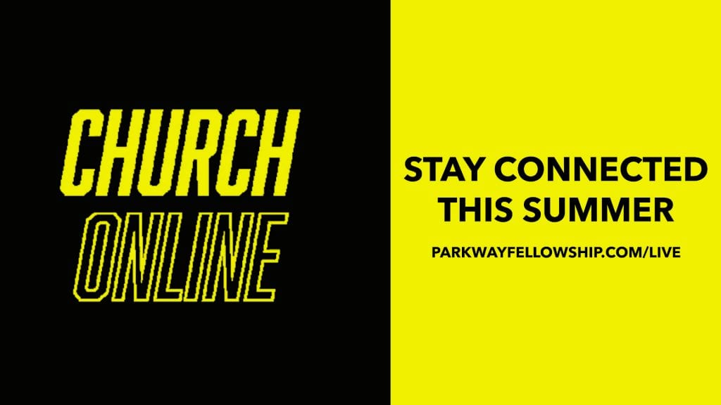 Stay Connected to Church Online This Summer