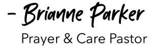 Brianne Parker, Prayer and Care Pastor