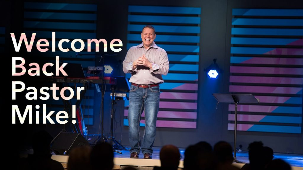 Welcome Back Pastor Mike