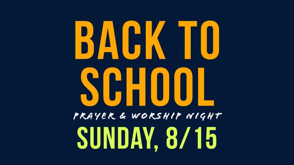 Back to School Worship Night, Sunday Aug 15