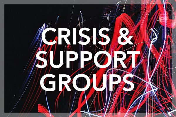 Crisis and Support Groups