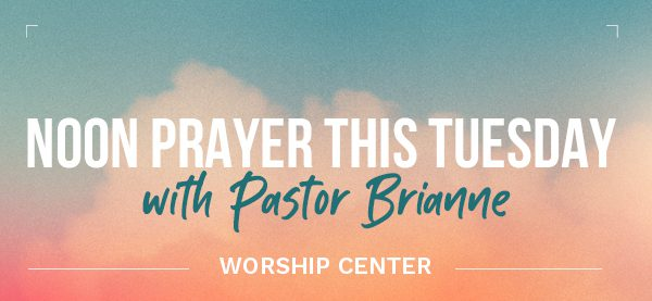 Noon Prayer this Tuesday with Pastor Brianne